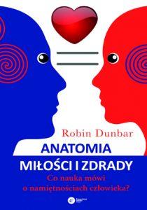 """Robin Dunbar, """"Anatomia miłości i zdrady"""""""